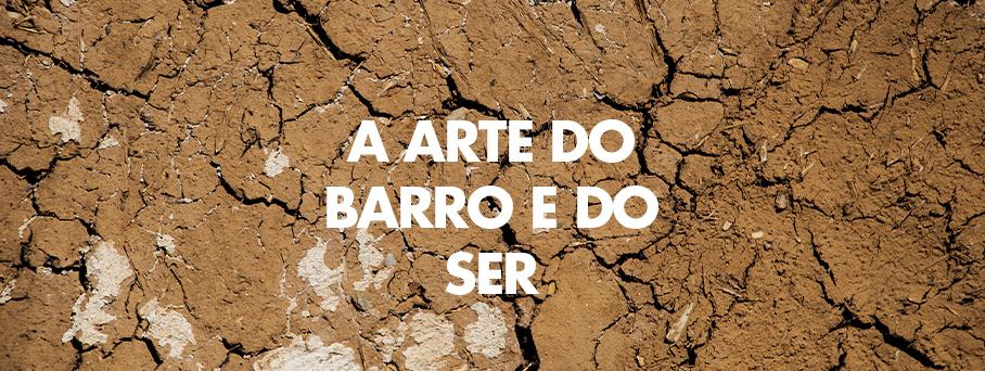 A Arte do Barro e do Ser[tão].