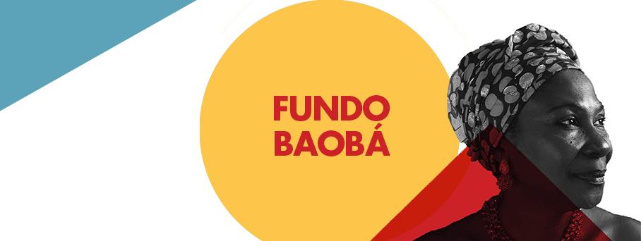 Fundo Baobá: Desenvolvimento de Lideranças Negras