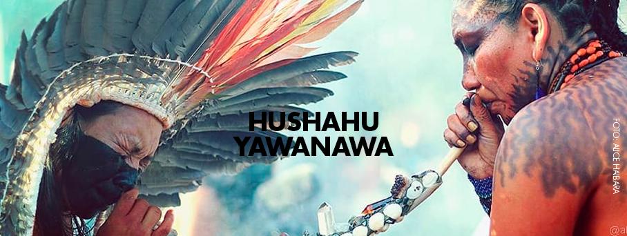 Hushahu Yawanawa