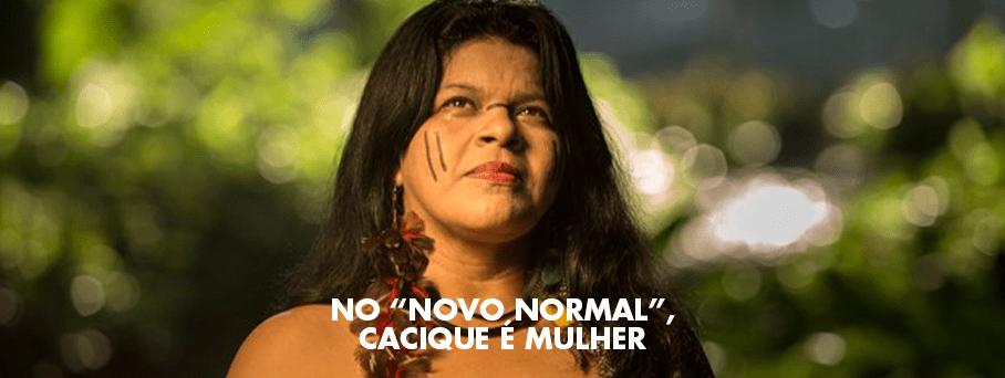 Cacique é mulher: novas faces da luta indígena