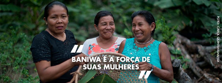 Baniwa e a força de suas mulheres